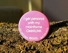"""I Get Personal With My Mainframe OMNILINK Pink Round Pin 2 1/4"""" Pinback Button"""