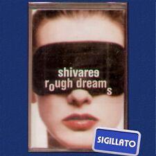 """SHIVAREE """" ROUGH DREAMS """" MUSICASSETTA SIGILLATA  (MC - K7)"""