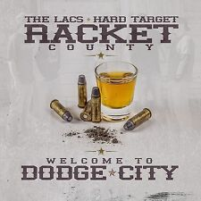 The LACS  Hard Target Racket County Welcome to Dodge City NEW CD FREE Shipping