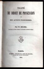 DROIT W. BELIME TRAITE DU DROIT DE POSSESSION ET DES ACTIONS POSSESSOIRES 1842