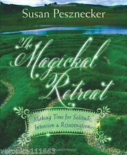 Magickal Retreat NEW Book Recharge Spirit Solitude Rejuvenation Susan Peznecker