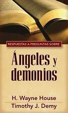 Respuestas y Preguntas Sobre Angeles y Demonios by H. Wayne House and Timothy...