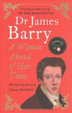 Dr James Barry A Woman Ahead of Her Time by Jeremy Dronfield 9781786071194