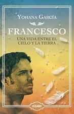 Francesco: una Vida Entre el Cielo y la Tierra (EDICIÓN ESPECIAL de LUJO) by...
