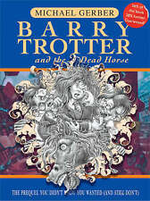 BARRY TROTTER AND THE DEAD HORSE., Gerber, Michael., Used; Very Good Book