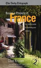 Buying a Property in France: 2nd edition: An Insider Guide to Realising Your Dre