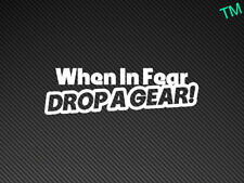 When In Fear DROP A GEAR! Funny Car Sticker Impreza, Skyline, Evo, VXR Vinyl