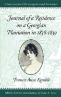 Journal of a Residence on a Georgian Plantation in 1838-1839: By Brown Thrash...