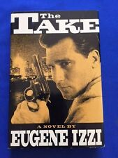 THE TAKE - FIRST EDITION SIGNED BY EUGENE IZZI - AUTHOR'S FIRST BOOK