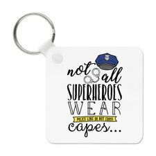 Policemen Not All Superheroes Wear Capes Keyring Key Chain - Police Funny