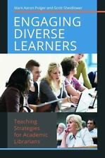 Engaging Diverse Learners : Teaching Strategies for Academic Librarians by...