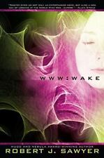 WWW: Wake (WWW Trilogy) by Sawyer, Robert J.