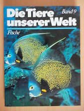 Die Tiere unserer Welt.Band 9.Fische.Bertelsmann zahlr.Abb.Fotos