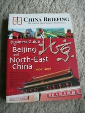 China Briefing. Business Guide to Beijing and North-East China. 2006 - 2007