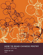 How to Read Chinese Poetry. A Guided Anthology (Hardback book, 2007)