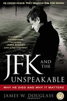 JFK and the Unspeakable: Why He Died and Why It Ma