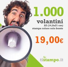 1000 VOLANTINI A5 100 GR. STAMPA QUADRICROMIA SOLO FRONTE A 19,00 EURO