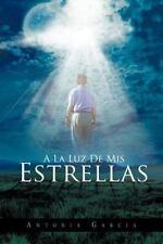 A la Luz de Mis Estrellas by Antonia Garcia (2012, Paperback)