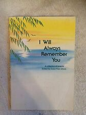 I Will Always Remember You~Susan Polis Schutz~Soft Cover~1984~Free U.S. Shipping