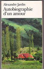 Autobiographie D'un Amour - Alexandre Jardin .édition révisée . folio 2001