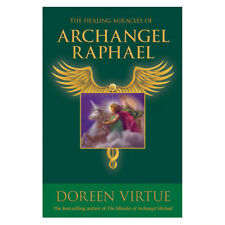 The Healing Miracles of Archangel Raphael by Doreen Virtue (Hardcover)