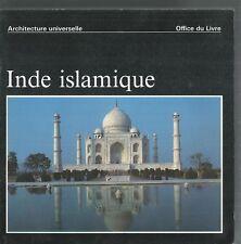 Architecture universelle.Inde islamique.Andreas VOLWAHSEN.Office du Livre SV4