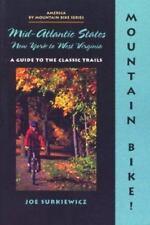 MOUNTAIN BIKE! Mid-Atlantic States New York to West Virginia (Surkiewicz, 1999)
