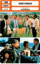 FICHE CINEMA : RADIO CORBEAU - Brasseur,Arditi,Boisson,Bouix,Boisset 1989