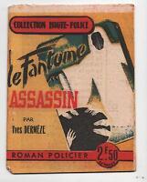Collection Haute Police. Le Fantôme Assassin. DERMEZE.  Fascicule 1942/43