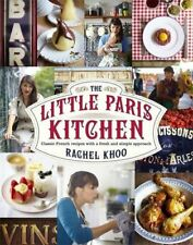 The Little Paris Kitchen: Classic French recipes with a fresh and fun approach,