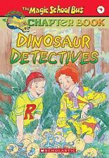 The Magic School Bus Chapter Book #9: Dinosaurs Detectives