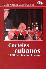 COCTELES CUBANOS 1100 Recipes recetas Tropical Cuban COCKTAILS Bar Rum Ron Cuba