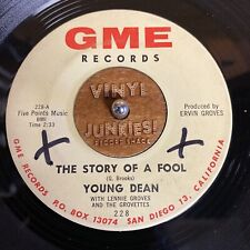 YOUNG DEAN-THE STORY OF A FOOL 45-63 GME ORIG-NORTHERN SOUL/POPCORN-SAN DIEGO