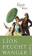 Goya oder Der arge Weg der Erkenntnis - Lion Feuchtwanger - 9783351023973