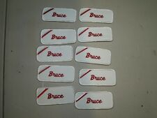 (10) Bruce Embroidered Name Tag-Patch Sew on/ Iron on New White Trim
