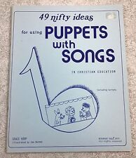 49 Nifty Ideas for Using Puppets with Songs in Christian Education 1977 Scripts