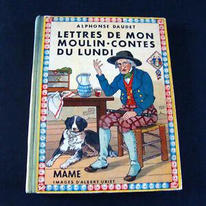 Lettres de mon moulin, contes du lundi - Alphonse Daudet A. Uriet  Mame EO 1935