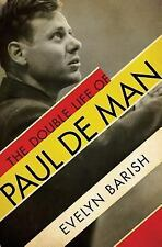 The Double Life of Paul de Man by Evelyn Barish (2014, Hardcover)