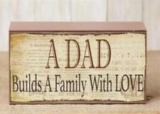 Inspirational DAD wood block sign sitter/ A DAD BUILDS A FAMILY/ nice gift item