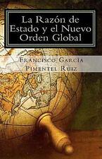 La Razon de Estado y el Nuevo Orden Global : Una nueva propuesta - La Razón...