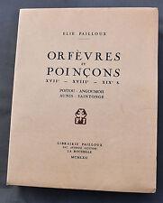 LIVRE Elie PAILLOUX : Orfèvres Poinçons XVIIe- XVIIIe-XIXe Poitou-Angoumois 1962