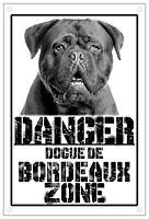 Danger DOGUE DE BORDEAUX zone Targa cartello metallo attenti al cane metal sign
