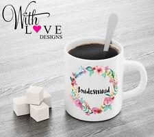 BRIDESMAID FLORAL COFFEE MUG TEA CUP PERSONALISED WEDDING HEN PARTY GIFT