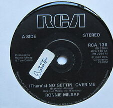 "RONNIE MILSAP - (There's) No Getting Over Me - Excellent Con 7"" Single RCA 136"