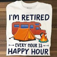 I'm Retired Every Hour Is Happy Hour Short Sleeve T-shirt