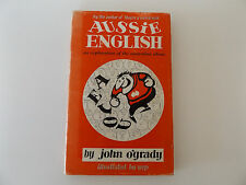 1965 AUSSIE ENGLISH 1st Ed. An Explanation of the Australian Idiom ILLUSTRATED