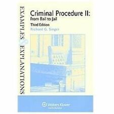 Criminal Procedure II : From Bail to Jail - Examples and Explanations by...