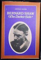 Bernard Shaw: The Darker Side Arnold Silver HB/DJ 1st ed. FINE/VG+