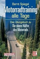Motorradtraining alle Tage von Bernt Spiegel (2012, Taschenbuch)