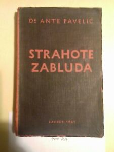 ANTE PAVELIĆ: STRAHOTE ZABLUDA, ZAGREB, CROATIA, 1941. BOOK